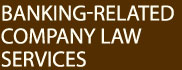Banking-Related Company Law Services